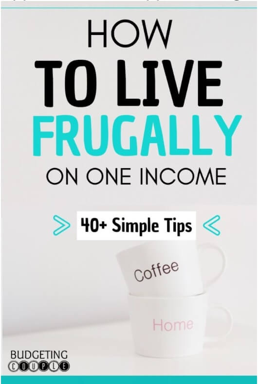 How to live frugally on one income, How to live frugally, How to live frugally and happy, How to live frugally and save money, How to live frugally but well, frugal living tips, frugal living, frugal living tips 2018, money saving tips, how to save money on one income
