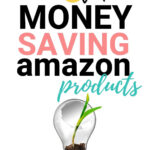 Save Money with These Amazon Products | Budgeting Couple