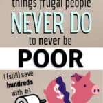 frugal people never do