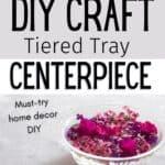 DIY Tiered Tray Dollar Tree Craft