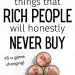 things rich people never buy to save money